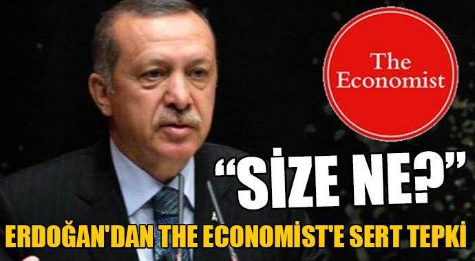 Erdoğan'dan The Economist'e sert tepki