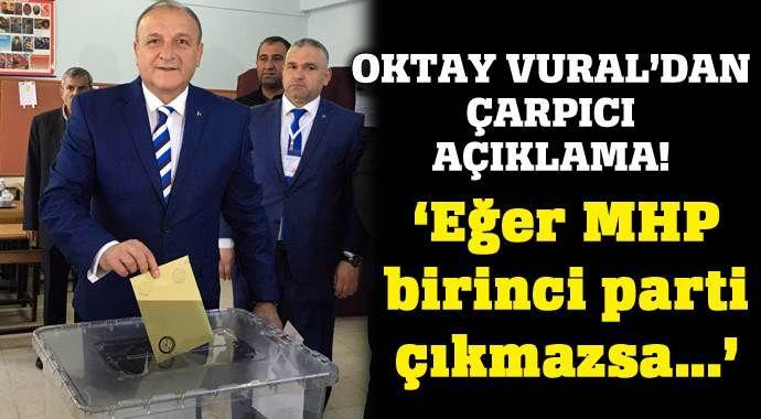 Oktay Vural'dan çarpıcı açıklama: MHP birinci çıkmazsa...
