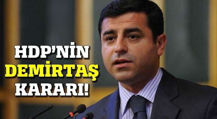 HDP'nin Demirtaş kararı belli oldu!