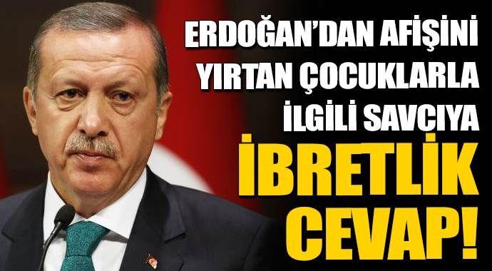 Erdoğan afişlerini yırtan çocuklardan şikayetçi olmadı