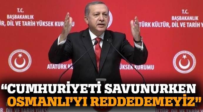 'Cumhuriyeti savunurken Osmanlı'yı reddedemeyiz'