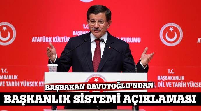 Davutoğlu'ndan Başkanlık sistemi açıklaması