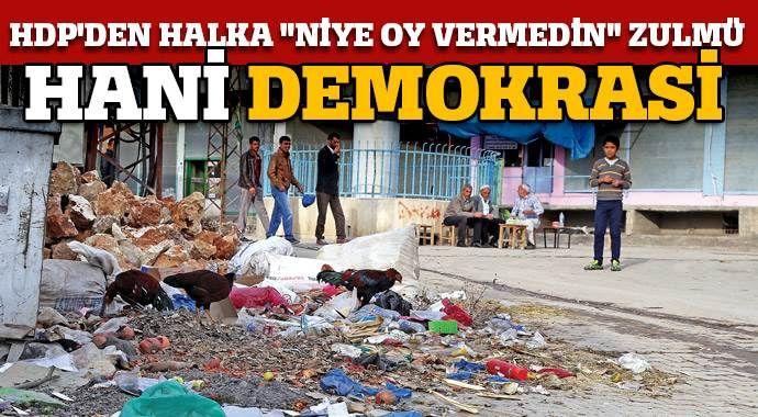 Hani nerede demokrasi!