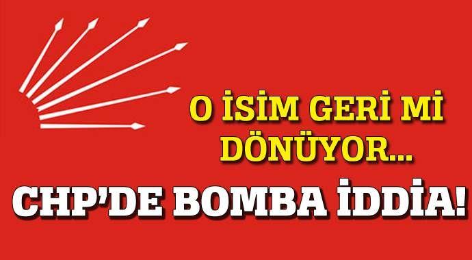 CHP'de bomba iddia, geri mi dönüyor!