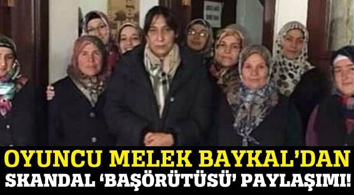 Melek Baykal'dan başörtülü kadınlara çok ağır ifadeler!