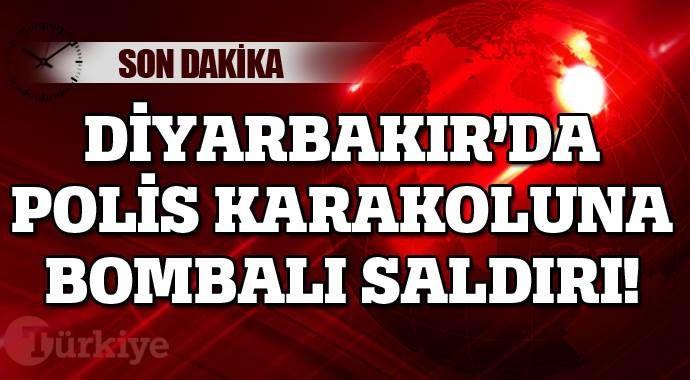 Diyarbakır'da polis karakoluna bombalı saldırı