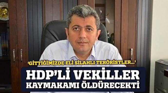 HDP'li vekillerden Silvan'da kaymakama tuzak