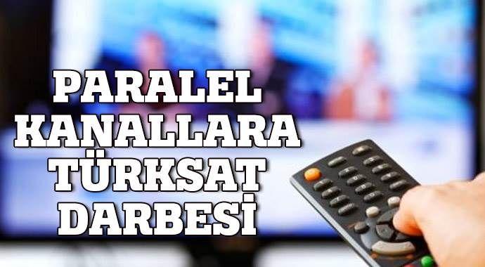 Paralel kanallar Türksat'tan çıkarılıyor!