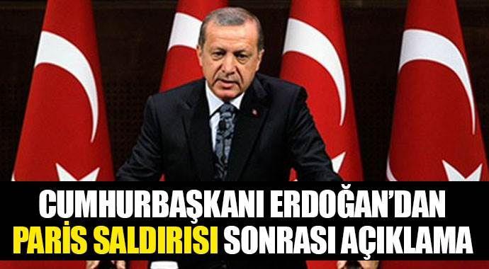 Cumhurbaşkanı Erdoğan'dan Paris saldırısı sonrası açıklama