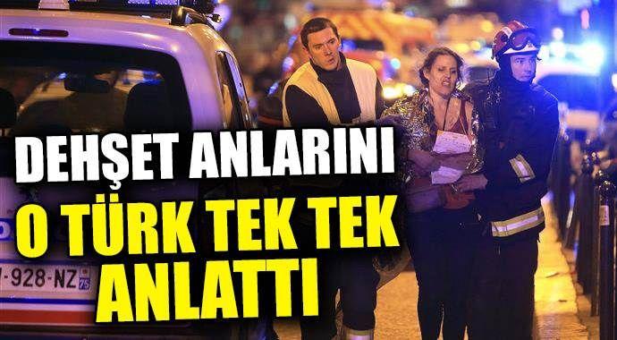 Paris'teki dehşet anlarını o Türk anlattı