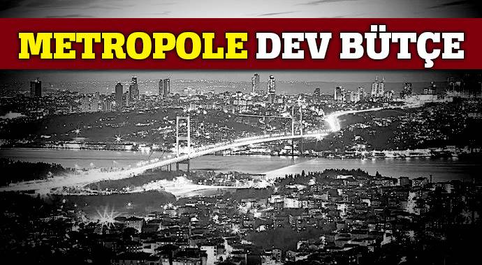 Metropole dev bütçe