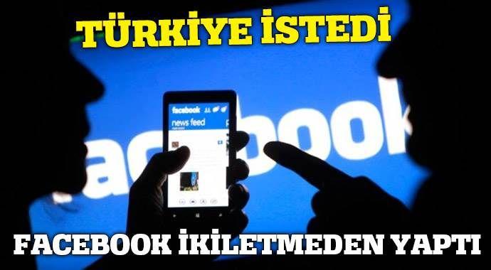 Facebook bu defa Türkiye'nin bir dediğini iki yapmadı