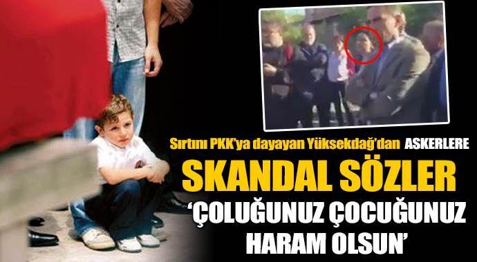 Figen Yüksekdağ'dan Türk askerine beddua
