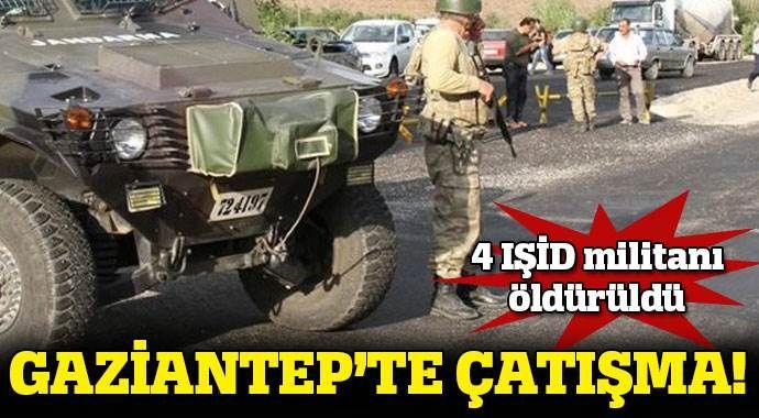 Gaziantep'te 4 IŞİD militanı etkisiz hale getirildi