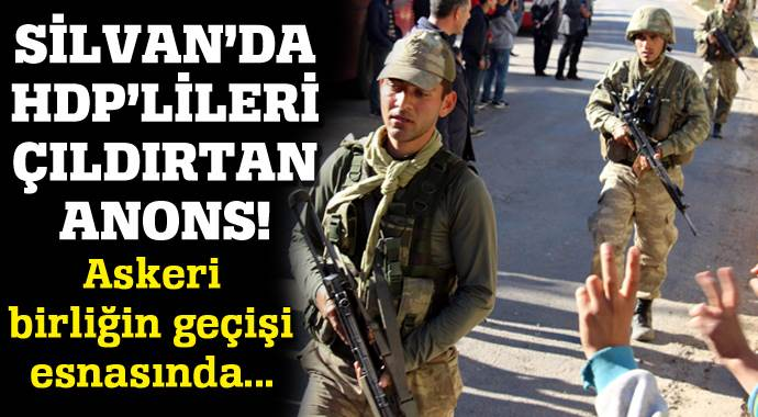 Zırhlı araçtan yapılan bu anons HDP'lileri çıldırttı!