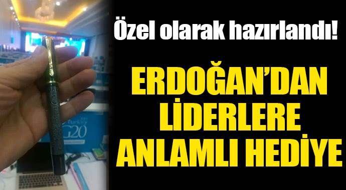 Erdoğan'dan G20'ye özel hediye