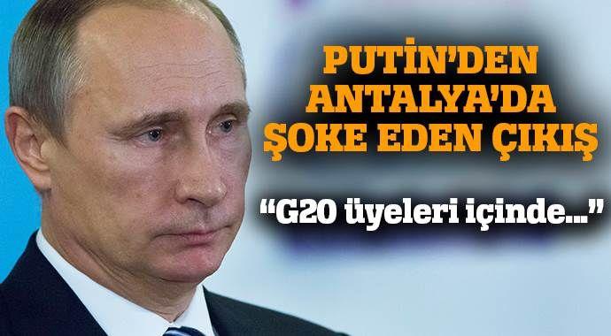 Putin: G20'de IŞİD'i destekleyenler var