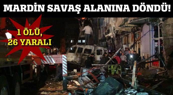 Mardin dün akşam savaş alanına döndü, 1 ölü 26 yaralı var