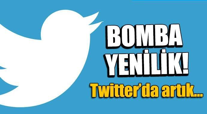 Twitter'da bomba yenilik!