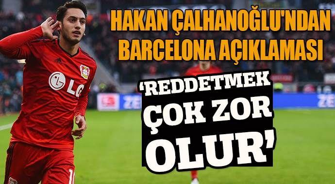Hakan Çalhanoğlu'ndan Barcelona açıklaması
