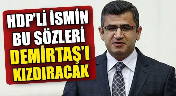 HDP'li ismin bu sözleri Demirtaş'ı kızdıracak
