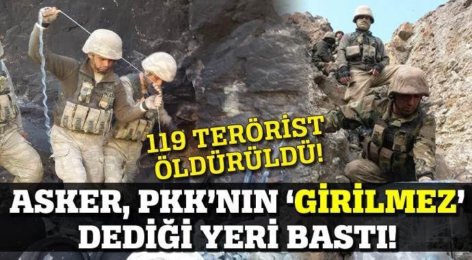 Asker, PKK'nın 'girilmez' dediği bölgede!