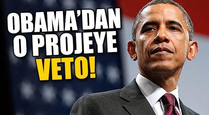 Obama o projeyi veto etti