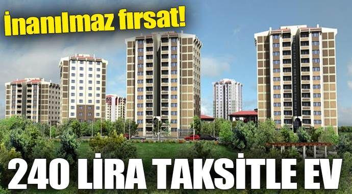 TOKİ'den 240 lira taksitle konut