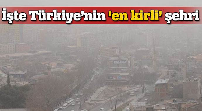 İşte Türkiye'nin en kirli şehri