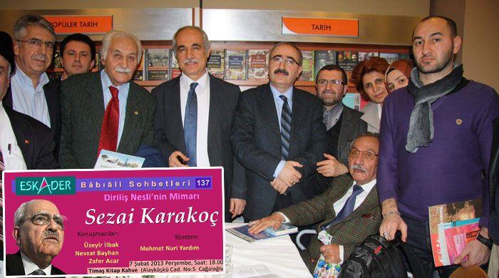 Edebiyatçılar Sezai Karakoç'u anlattı