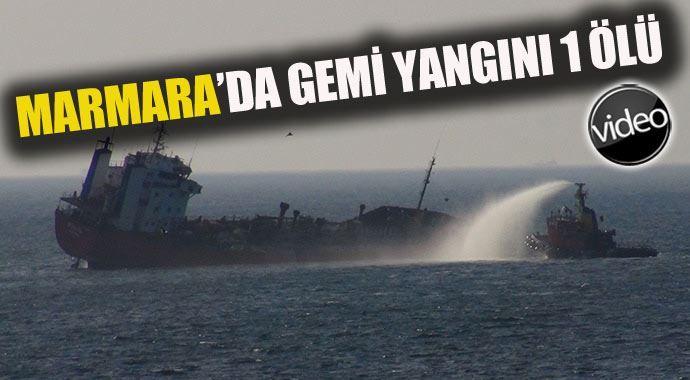 Marmara'daki gemi yangınının sebebi belli oldu