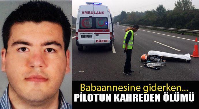 Genç pilot motosiklet kazasında can verdi