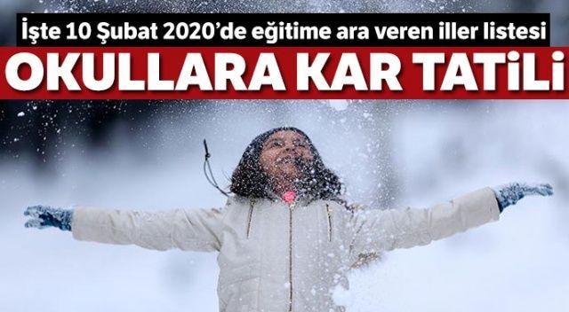 10 Şubat Okullar Tatil Mi? Son Dakika Kar Tatili Olan İller Listesi (10 Şubat 2020 Pazartesi)
