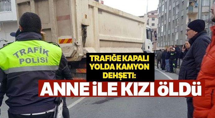 Rize'de hafriyat kamyonu dehşeti: Anne ve 10 yaşındaki kızı hayatını kaybetti