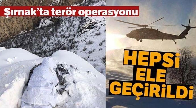 Şırnak'ta terör operasyonu! Hepsi ele geçirildi