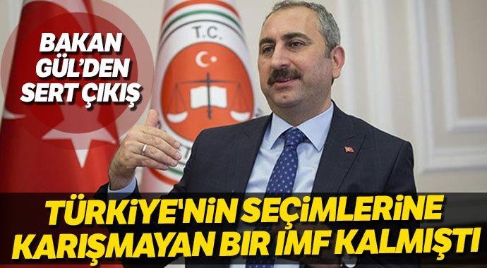 Bakan Gül'den IMF yorumu…