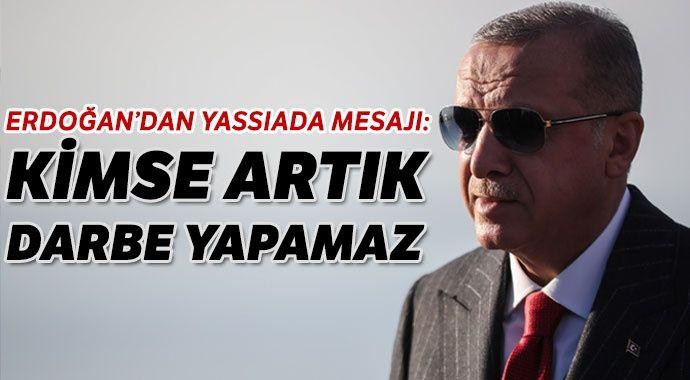 Erdoğan: Kimse bu ülkede darbe yapamaz
