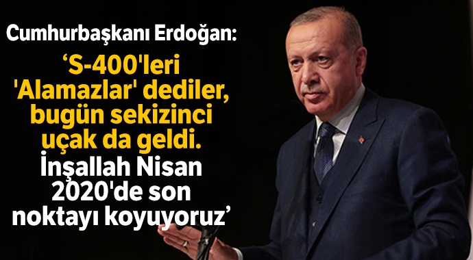 Cumhurbaşkanı Erdoğan'dan S-400 açıklaması