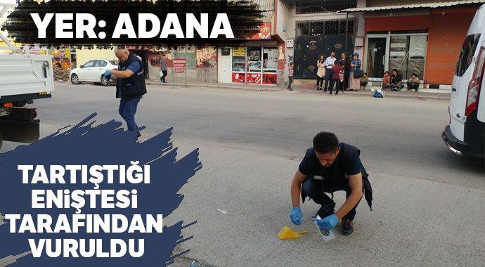 Adana'da bir kişi tartıştığı eniştesi tarafından vuruldu