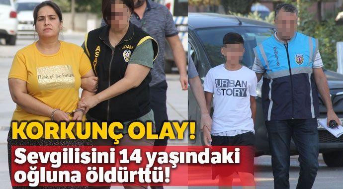 Sevgilisini 14 yaşındaki oğluna öldürttü!