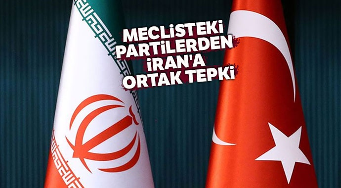 Meclisteki partilerden İran'a ortak tepki