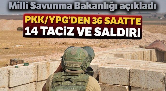 MSB açıkladı: YPG/PKK'dan son 36 saatte 14 taciz ve saldırı