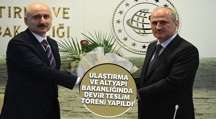 Ulaştırma ve Altyapı Bakanlığında devir teslim töreni yapıldı