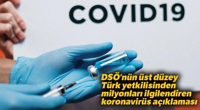 DSÖ'nün üst düzey Türk yetkilisinden milyonları ilgilendiren koronavirüs açıklaması