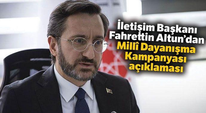İletişim Başkanı Altun'dan Millî Dayanışma Kampanyası açıklaması
