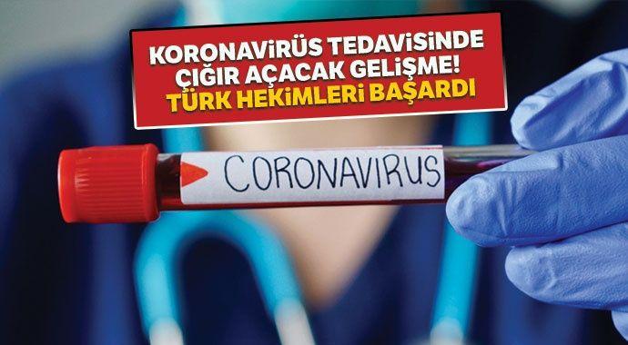 Koronavirüs tedavisinde çığır açacak gelişme! Türk hekimleri başardı