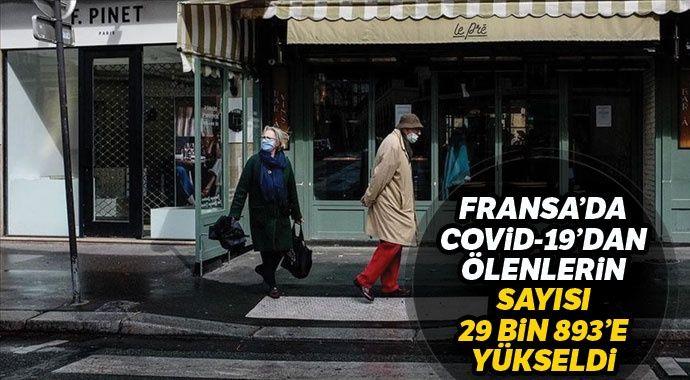 Fransa'da Covid-19'dan ölenlerin sayısı 29 bin 893'e yükseldi
