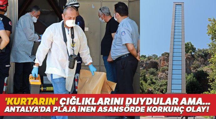 'Kurtarın' çığlıklarını duydular ama... Antalya'da plaja inen asansörde korkunç olay!