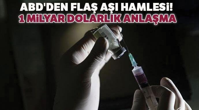 ABD'den flaş aşı hamlesi! 1 milyar dolarlık anlaşma
