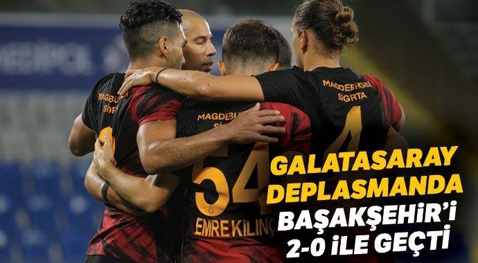 Galatasaray, deplasmanda Başakşehir'i 2-0 mağlup etti